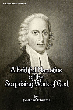 A Faithful Narrative of the Surprising Work of God
