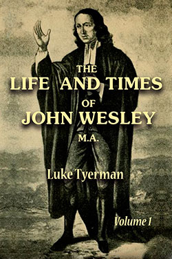 Life and Times of John Wesley by Tyerman