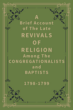 A Brief Account of The Late Revivals of Religion Among The Congregationalists and Baptists