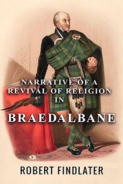 Narrative of a Revival of Religion in Braedalbane
