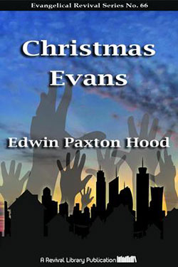 Christmas Evans by Edwin Paxton Hood