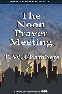 The Noon Prayer Meeting by Talbot Chambers