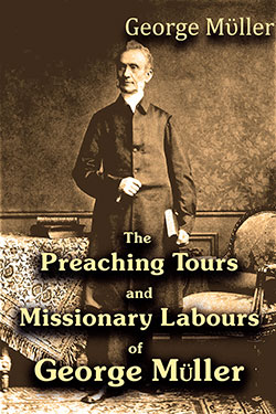 The Preaching Tours and Missionary Labours of George Müller