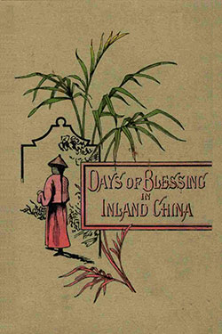 Days of Blessing in Inland China by Montague Beauchamp