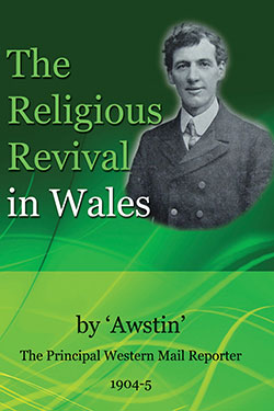 The Religious Revival in Wales by Awstin