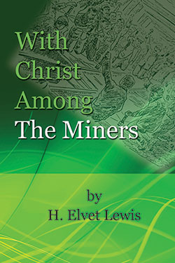 With Christ Amongst the Miners by H. Elvet Lewis