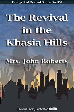 Revival in the Khassia Hills by Mrs. J Roberts