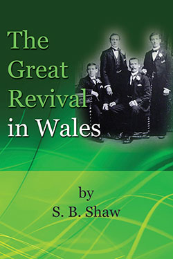 The Great Revival in Wales by S. B. Shaw