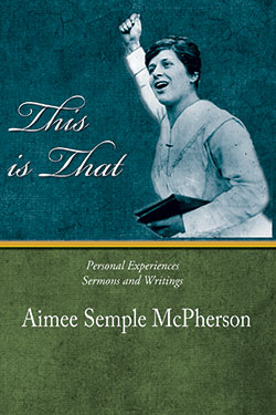 This is That by Aimee Semple McPherson