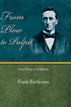 From Plow to Pulpit by Frank Bartleman