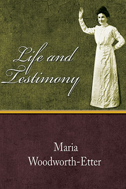 Life and Testimony by Maria Woodworth-Etter
