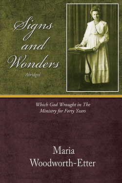 Signs And Wonders abridged by Maria Woodworth-Etter