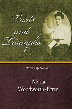 Trials and Triumphs by Maria Woodworth-Etter