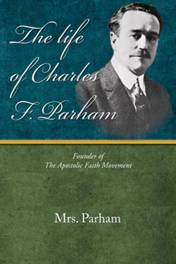 The Life of Charles Parham by Mrs Parham